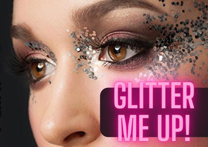 Glitter me up